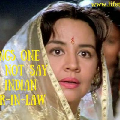 8 Things one should never say to an Indian Mother-In-law