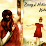 Being A Mother Without A Mother