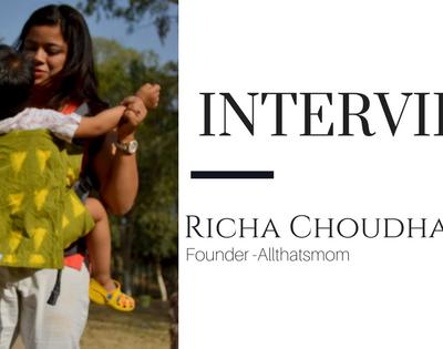 Mommy Blogger Interview- Richa Choudhary, Founder Allthatsmom