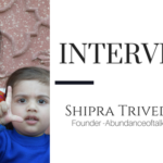 Mom Blogger Interview Feature-Shipra Trivedi