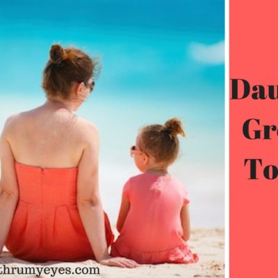 Daughters Grow Up To Fast!