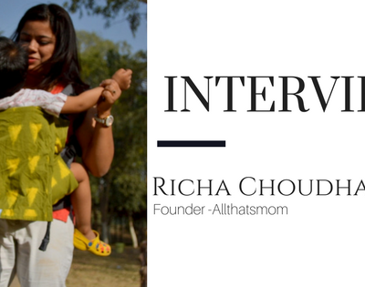 Mommy Blogger Interview- Richa Choudhary, Founder Allthatsmom