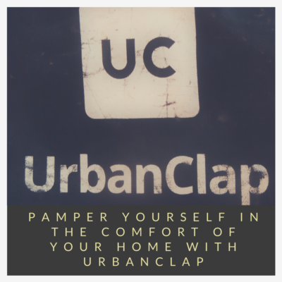 Pamper Yourself in The Comfort of Your Home with UrbanClap